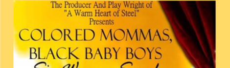 Colored Mommas, Black Baby Boys!  New Global Artists Initiative Production